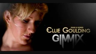 Ellie Goulding - Guns and Horses (Gimmix Remix)