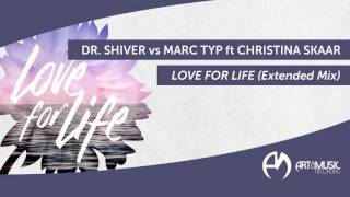 Dr. Shiver vs Marc Typ ft Christina Skaar - Love For Life [Extended Mix]
