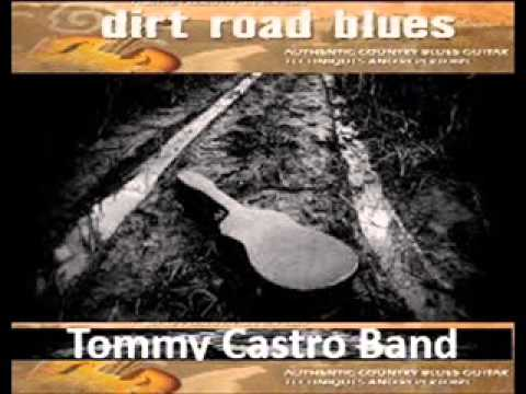 Tommy Castro Band / Dirt Road Blues