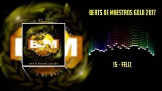 Beats De Maestros Gold 2017 - 15 - Feliz