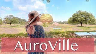 HOW TO VISIT AUROVILLE | TRAVEL VLOG IV