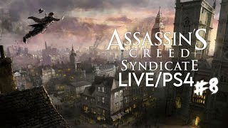 Assassin's Creed Syndicate [LIVE/PS4] - Playthrough #8