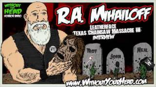 WYH - R.A. Mihailoff Leatherface Texas Chainsaw Massacre 3 & Hatchet 2 Interview