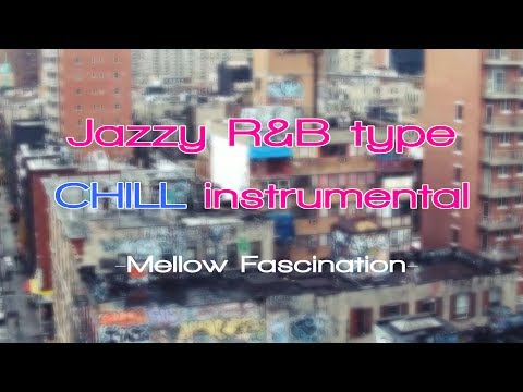 Mellow Fascination - Jazzy R&B type chill instrumental