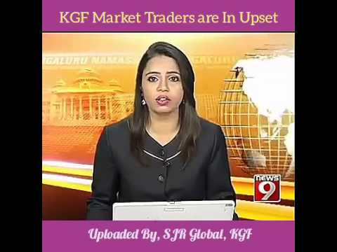 KGF Market Traders and Merchants are in upset.