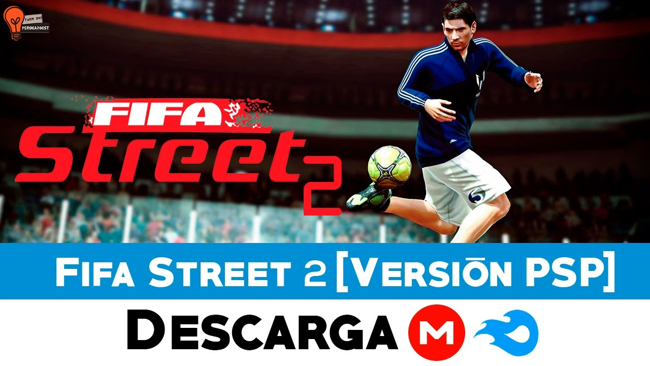 Descargar E Instalar Fifa Street 2 Pc 1 Link Mega Mediafire Peroca20cst Youtube