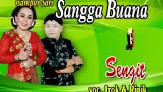 CAMPURSARI SANGGA BUANA-SENGIT-RIRIK feat ITOK