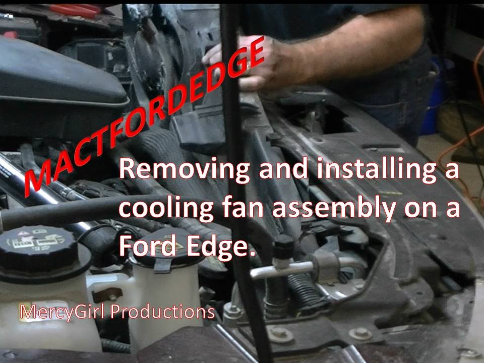 Ford Edge Electric Fan Assembly Removal And Installation