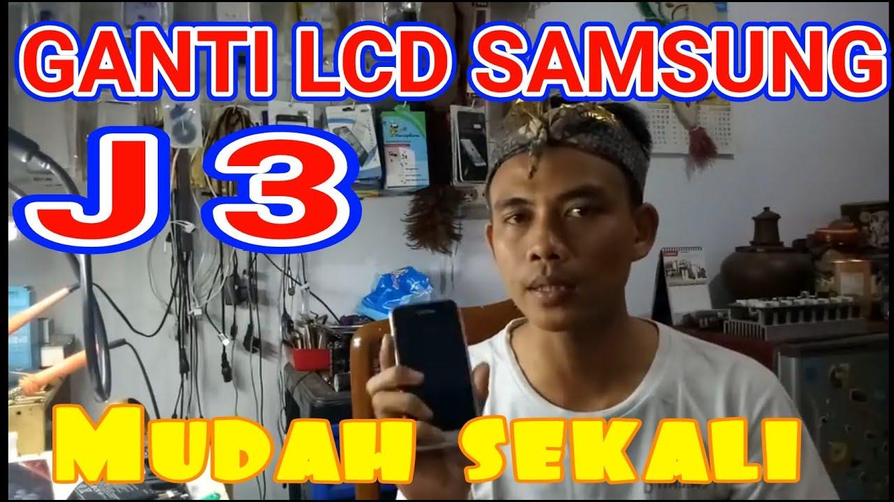 Ganti LCD Samsung J3