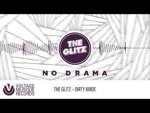 The Glitz - Dirty Bride (Original Mix) // Voltage Musique Official