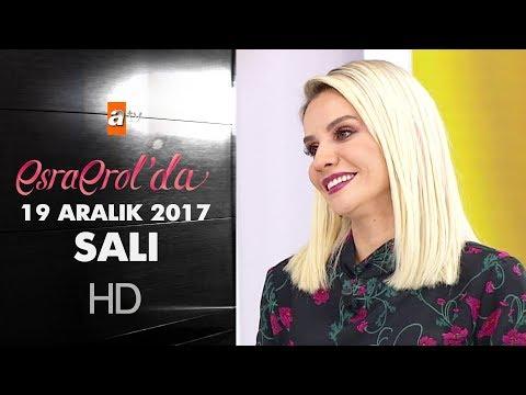 Esra Erol'da 19 Aralık 2017 Salı - 507  Bölüm