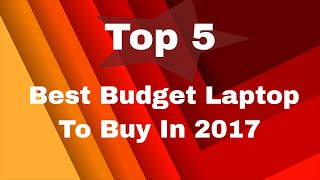 Top 5 Best Budget Laptops To Buy in 2017   India