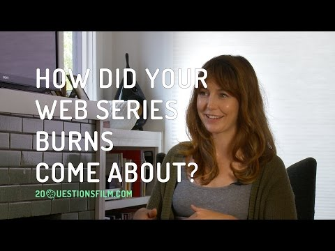 How Did Your Web Series BURNS Come About?
