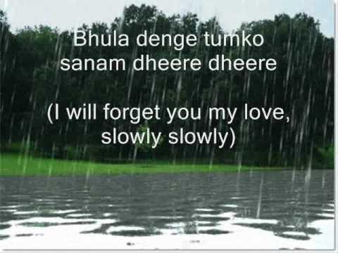 Bhula denge tumko Sanam dhere dhere ( with lyrics +eng translation )