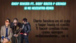 Andy Rivera ft.  Baby Rasta y Gringo -  Si Me Necesitas Remix (Video Lyric)