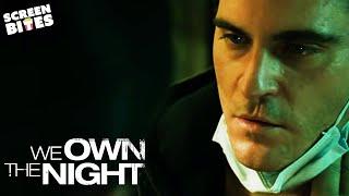 We Own The Night Bobby (Joaquin Phoenix) faces the mafia