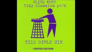 Hardhouse Tidy girls mix (Tidy classics pt 10 )mixed by Clive kush