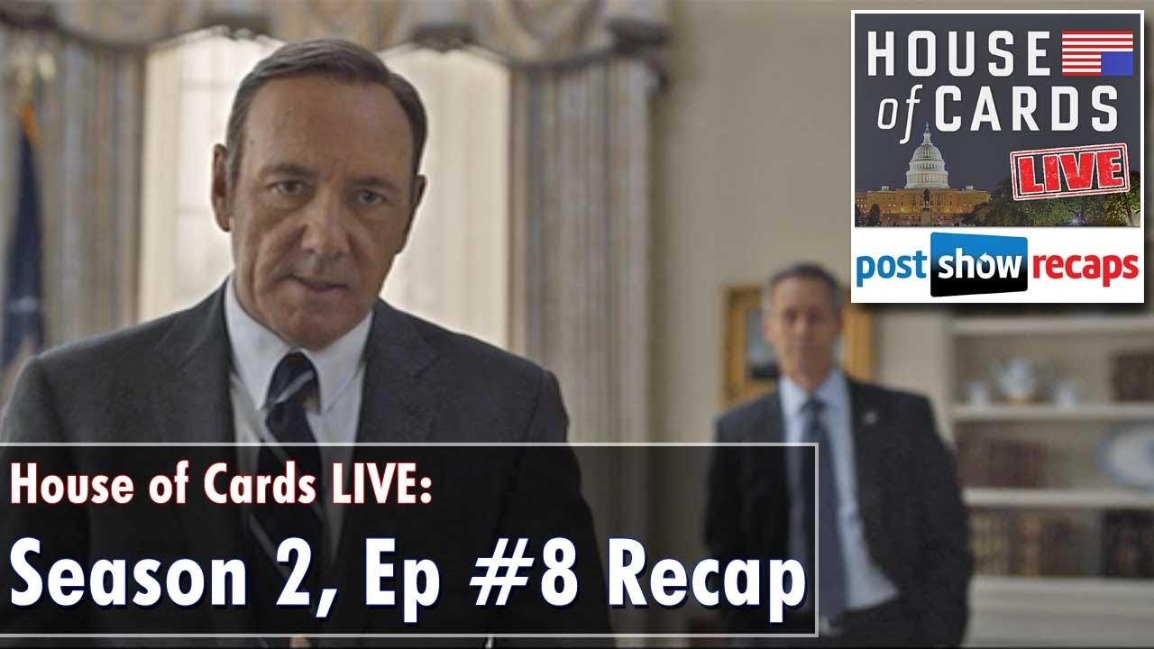 house of cards season 2, episode 8 review | chapter 21 recap - youtube