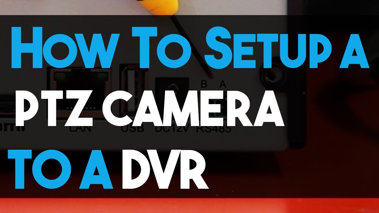 how to setup a ptz camera to your dvr system using rs485 step byhow to [ 1280 x 720 Pixel ]