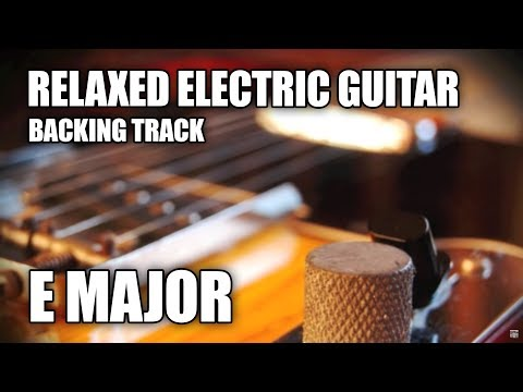 Relaxed Electric Guitar Backing Track In E Major / C# Minor