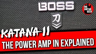 Boss Katana MK2 - What is the Power Amp in and why use it??