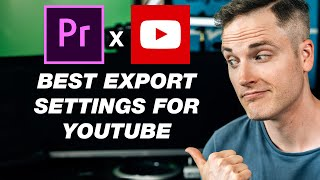 How to Export a Video in Adobe Premiere Pro (Best YouTube Settings)