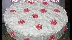 Puerto Rican Cake - Bizcocho - Ponque