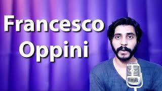 How to pronounce francesco oppini -