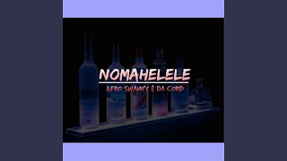 Provided to YouTube by Dig Dis Nomahelele (Afro Tech Mix) · Afro Swanky · Da Cord Nomahelele ℗ 036Records Released on: 2019-09-27 Composer: ...