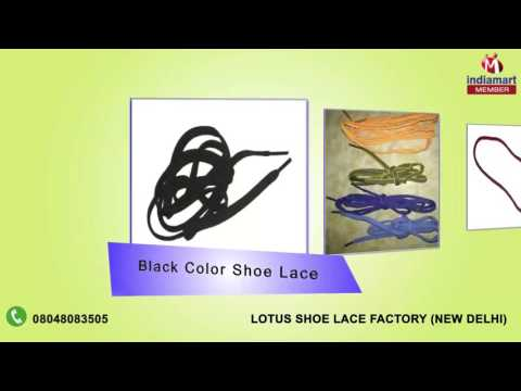 Shoe Laces And Garment Tapes By Lotus Shoe Lace Factory, New Delhi