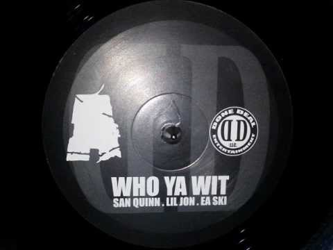 San Quinn E-A-Ski & Lil Jon • Who Ya Wit [MMIII]