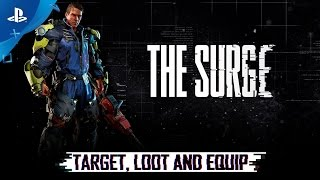 The Surge - Target, Loot And Equip Trailer   PS4
