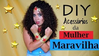 MULHER MARAVILHA - DIY Tiara e Bracelete | por Virginia Vieira