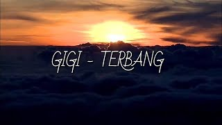 Gigi - Terbang | Lyrics
