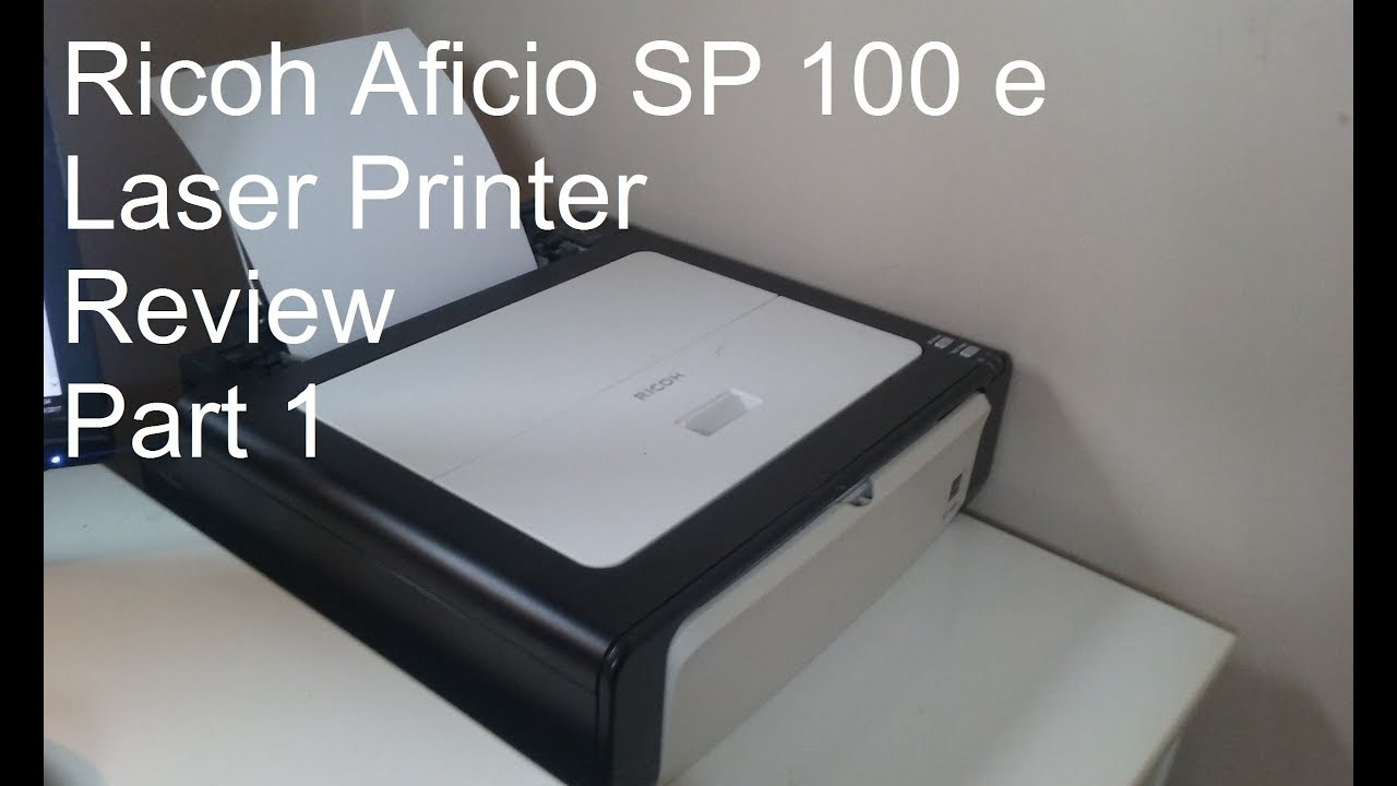 Ricoh Aficio SP 100 e Laser Printer Review Part 1