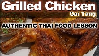 Authentic Tasting Thai Recipe For Gai Yang - ไก่ย่าง - Thai Grilled Chicken
