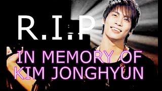 In Memory Of Kim JongHyun (R.I.P)