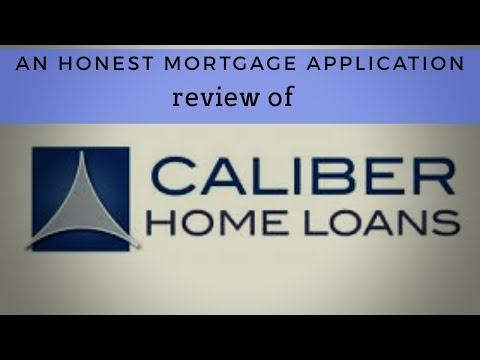 Applying for a HOME LOAN: Caliber Home Loans REVIEWED