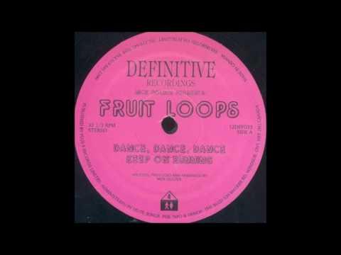 Fruit Loops - Dance Dance Dance