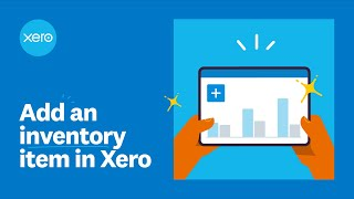 Add an inventory item in Xero | Xero Firsts