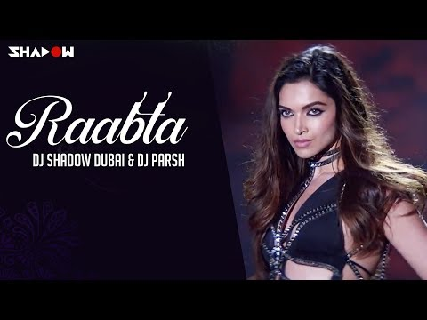 Raabta | DJ Shadow Dubai & DJ Parsh Remix