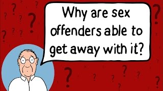 Why are sex offenders able to get away with it?