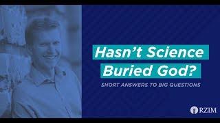 14. Hasn't Science Buried God?