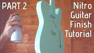 Nitro Guitar Finish Tutorial - Part 2: Nitrocellulose spraying process