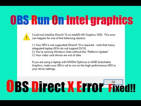 Run Obs On Intel Graphics and Fix Direct X Problems