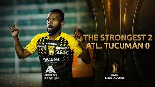 The Strongest vs. Atlético Tucumán [2-0] | GOLES | Fase dos (Ida) | CONMEBOL Libertadores 2020