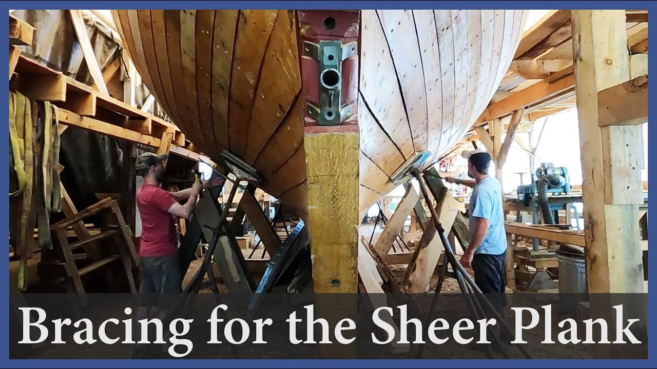 Bracing for the Sheer Plank - Episode 167 - Acorn to Arabella: Journey of a Wooden Boat