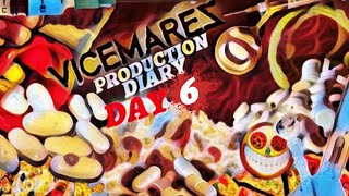 VICEMARES PRODUCTION DIARY DAY6