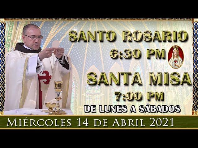 ⛪ Rosario y Santa Misa ⚜️ Miércoles 14 de Abril 6:30 PM - POR TUS INTENCIONES.
