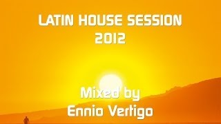 Ennio Vertigo - Latin House Session 2012